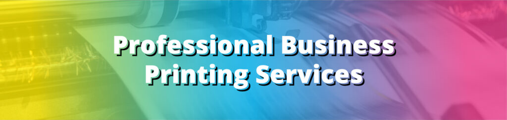 Professional Business Printing Services